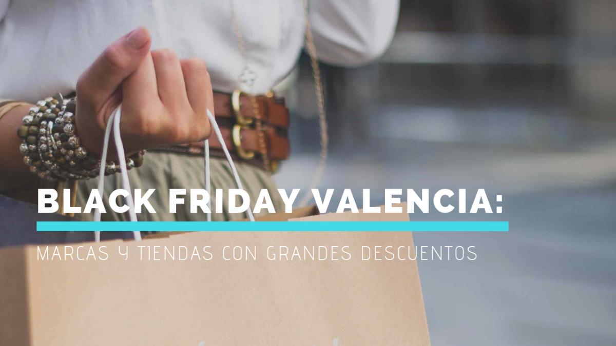 Black Friday en Valencia 2018: Marcas y tiendas con grandes descuentos