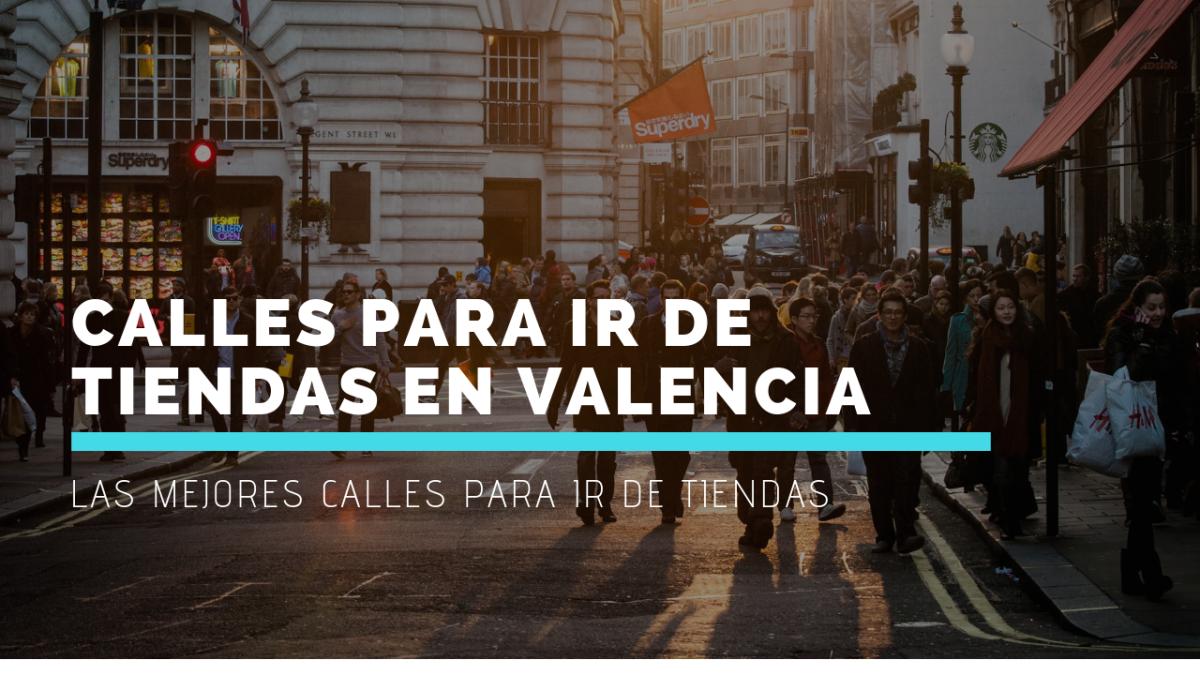 Calles para ir de tiendas en Valencia