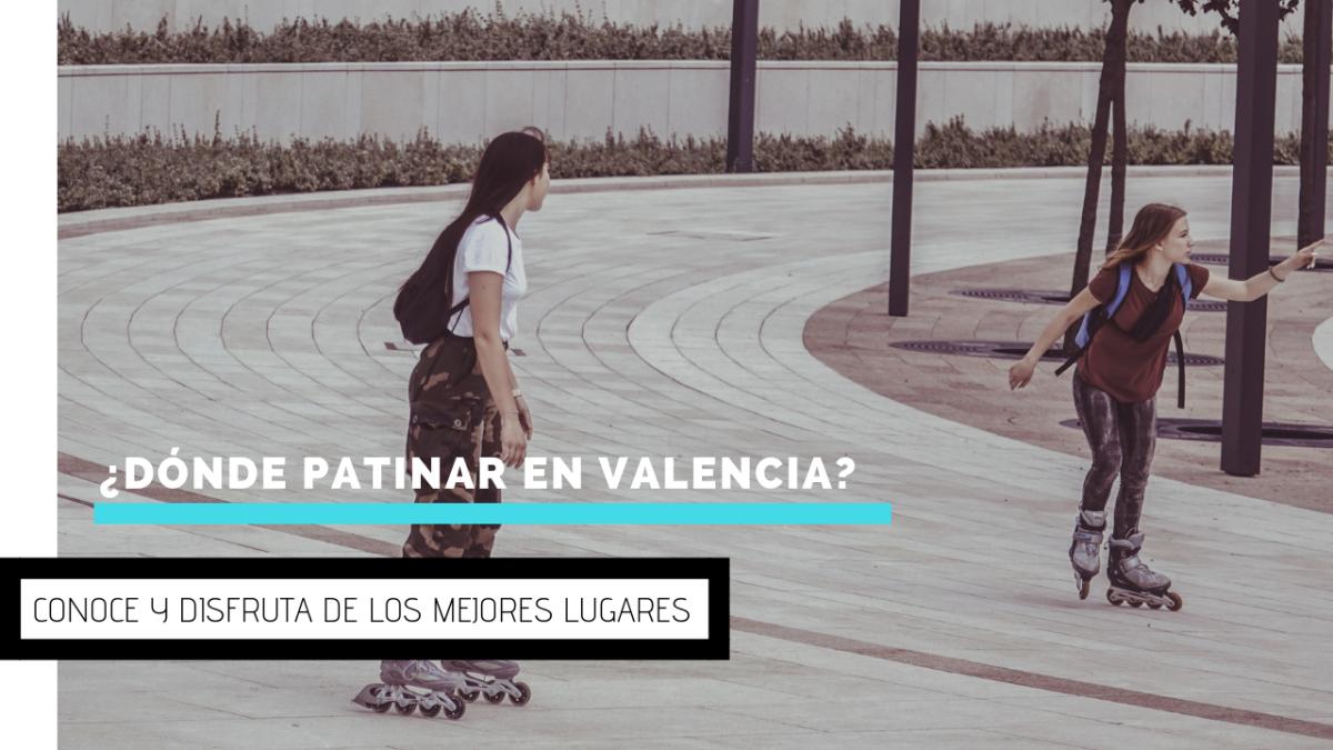 ¿Dónde patinar en Valencia?