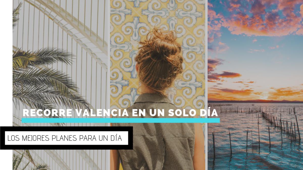 Los mejores planes para recorrer Valencia en un solo día