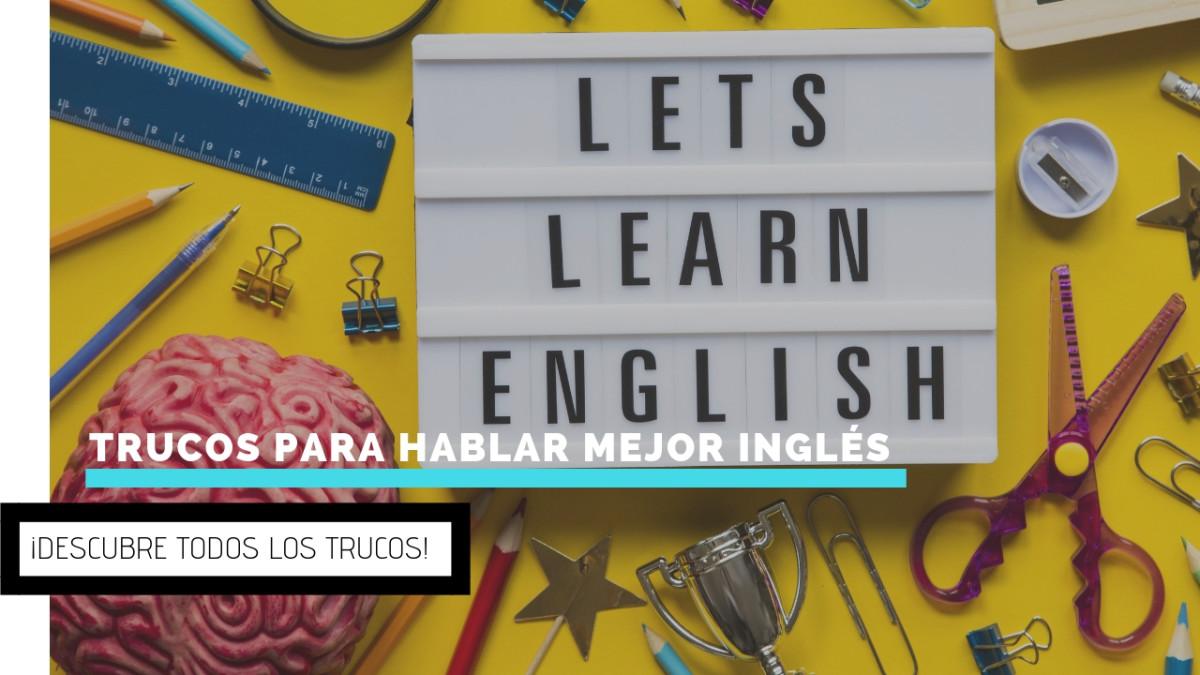 Trucos para hablar mejor inglés