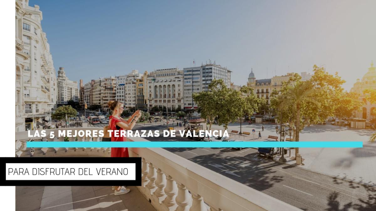 Las 5 mejores terrazas de Valencia para el verano