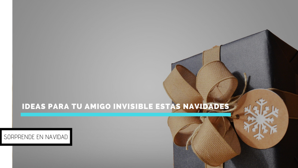 Ideas para regalar estas navidades a tu amigo invisible