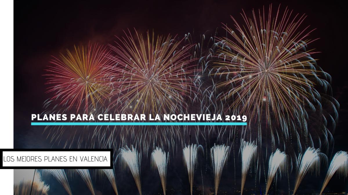 Planes para celebrar la nochevieja 2019 en Valencia