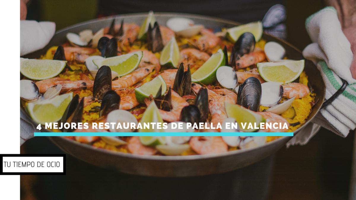 4 restaurantes de paellas imperdibles en Valencia