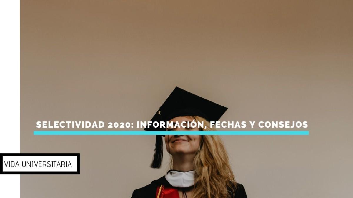 Selectividad 2020: Información, fechas y consejos