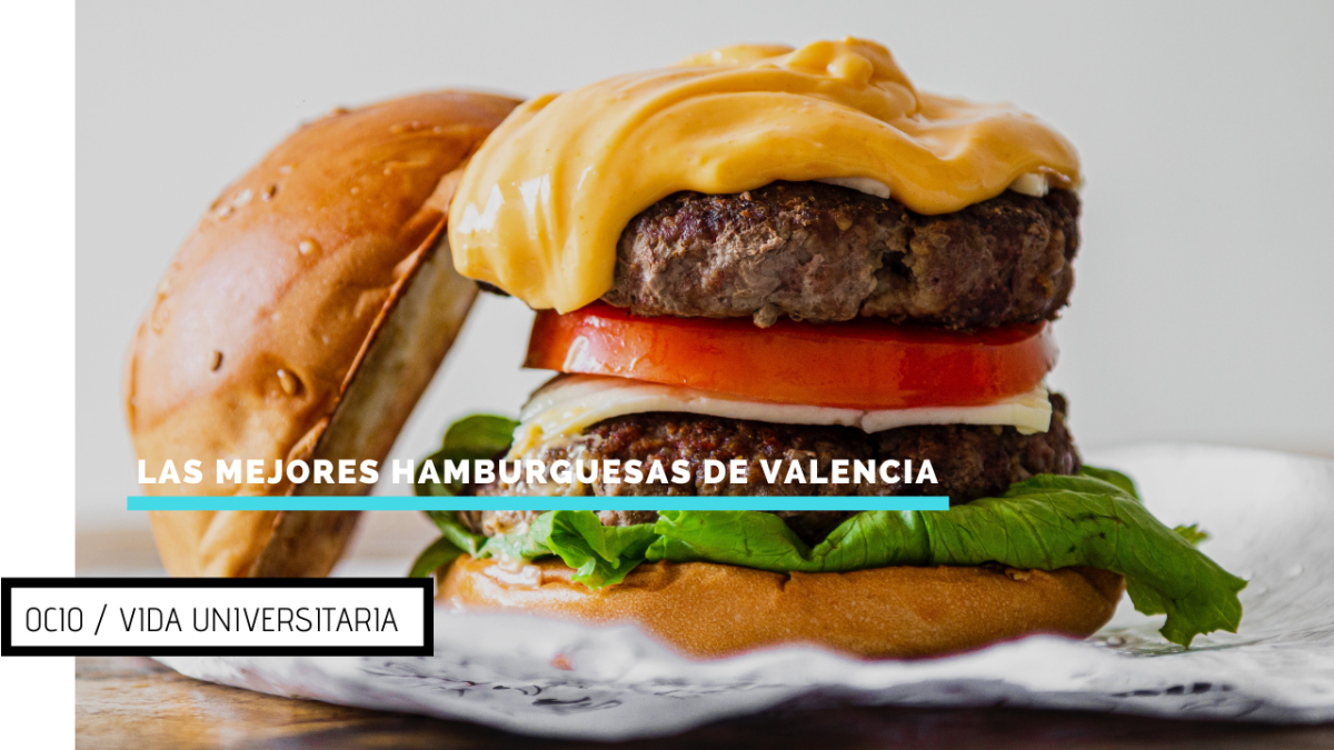 Dónde probar las mejores hamburguesas de Valencia