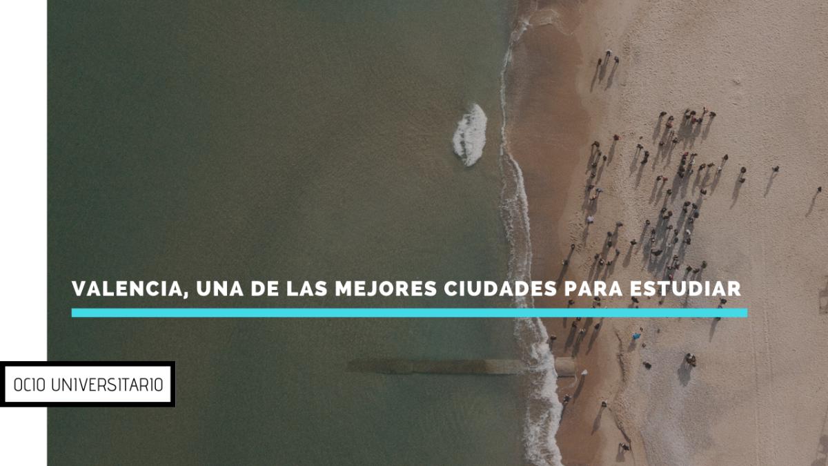 Valencia, una de las mejores ciudades del mundo para los estudiantes