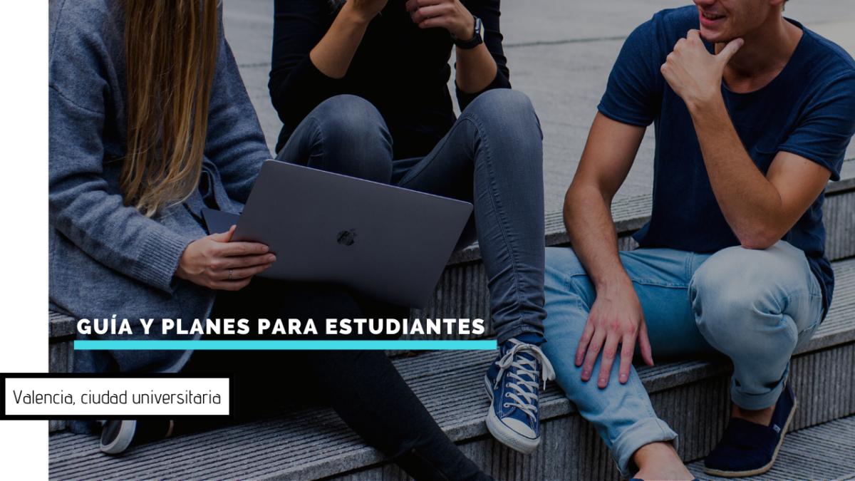 Valencia, ciudad universitaria: guía y planes para estudiantes